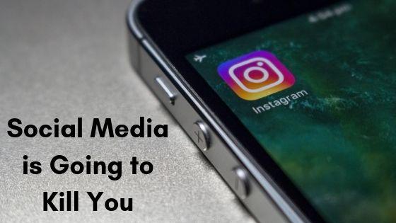 Social media blog | social media is going to kill you | perth wa
